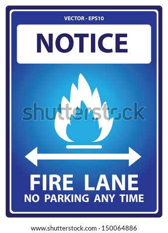 Vector : Blue Notice Plate For Safety Present By Notice and Fire Lane No Parking Any Time Text With Flame Sign Isolated on White Background  - stock vector