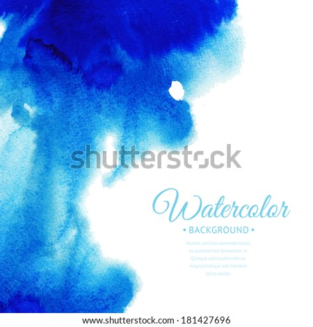 Vector blue watercolor background for textures and backgrounds. Abstract blue watercolor background. Hand drawn watercolor backdrop, stain watercolors colors on wet paper.Composition for scrapbooking - stock vector