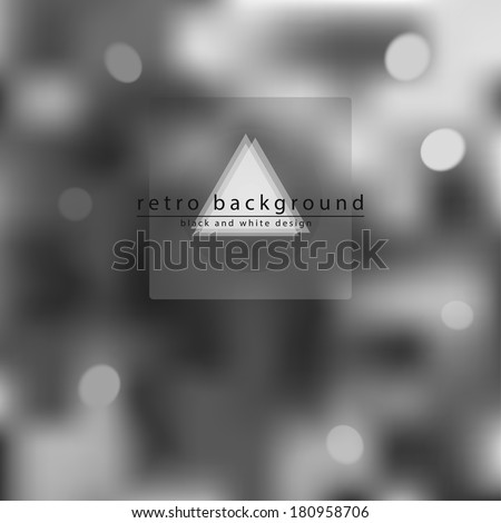 Vector blurred background. Black and white classic backdrop with bokeh circles and geometric elements - stock vector