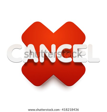 Vector CANCEL label upon a red sticker.. Realistic material style with shadow. Isolated illustration. - stock vector