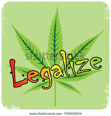 Vector cannabis leaf and legalize description, vector illustration - stock vector