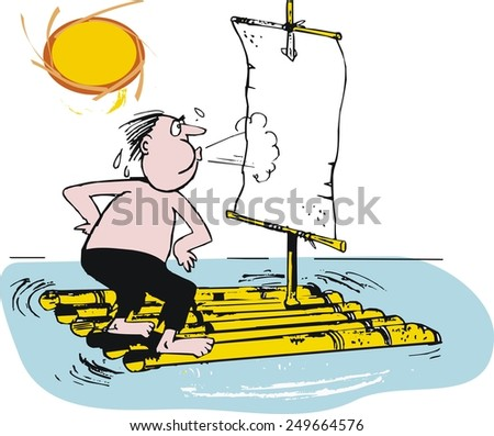 Vector cartoon of man marooned on raft at sea. Because the raft is becalmed and he has no wind power, he is blowing into the sail to make the raft move in the hot sun.  - stock vector