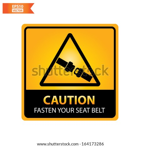 Vector: Caution with fasten your seat belt text and sign isolated no white background. Eps10. - stock vector
