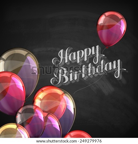 vector chalk typographic illustration of handwritten Happy Birthday retro label on blackboard texture with balloons. lettering composition  - stock vector