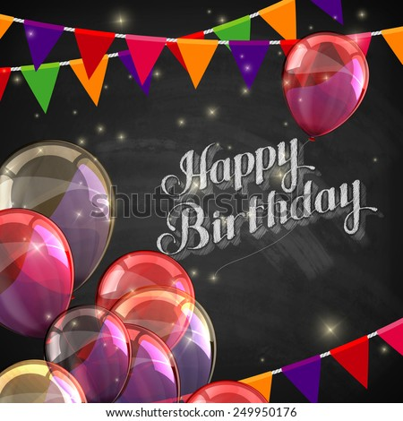 vector chalk typographic illustration of handwritten Happy Birthday retro label on blackboard texture with balloons and festive flags. lettering composition  - stock vector