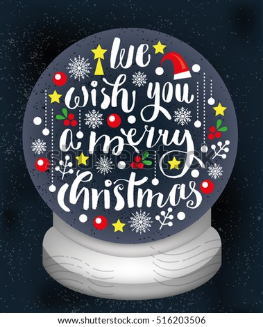 Vector Christmas Card with Christmas Snow Globe full of Decorations and Hand drawn Calligraphy.