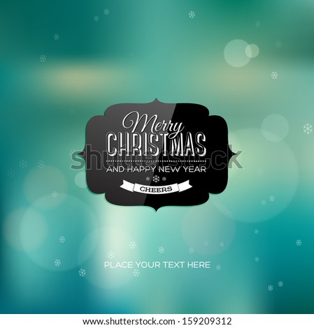Vector christmas greeting card - black shiny label over a teal blurred unfocused photographic background - stock vector