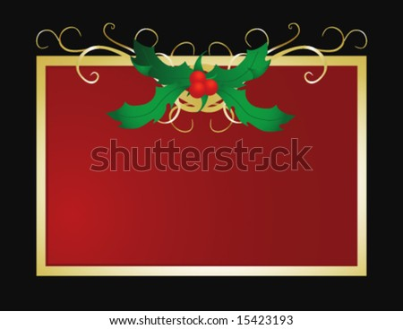 Vector Christmas image featuring holly berries and leaves. Perfect for classy invitations. - stock vector