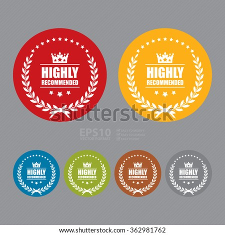 Vector : Circle Highly Recommended, Product Label, Infographics Flat Icon, Sign  - stock vector