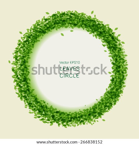 Vector circle made from green leaves with place for your text - stock vector