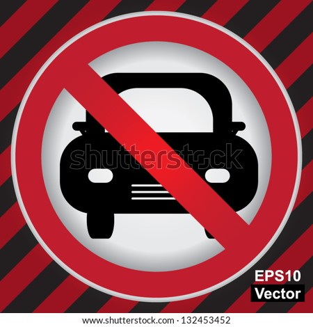 Vector : Circle Prohibited Sign For No Car or No Parking Sign in Caution Zone Dark and Red Background - stock vector