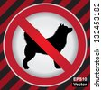 Vector : Circle Prohibited Sign For No Dog or No Animal Sign in Caution Zone Dark and Yellow Background - stock vector