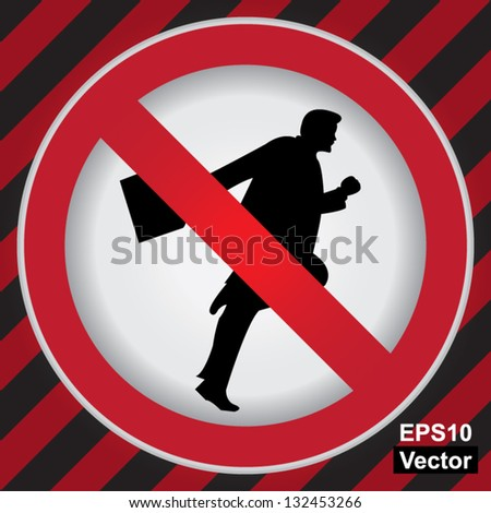 Vector : Circle Prohibited Sign For No Running Sign in Caution Zone Dark and Red Background - stock vector