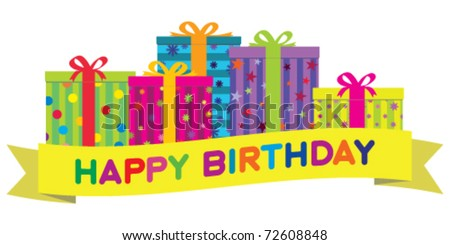 Vector colorful birthday gift boxes with a yellow banner wishing 'Happy Birthday'.  Gradient free illustration. - stock vector