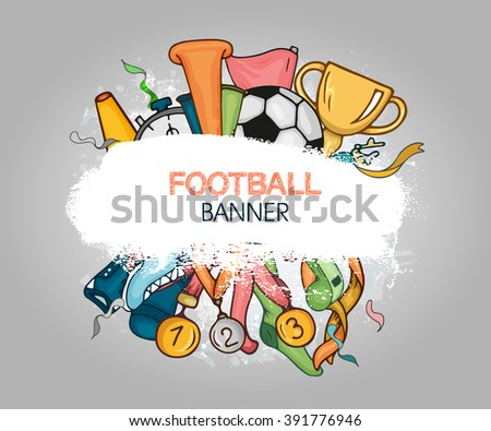 Vector colorful festive design composition with white grunge banner and hand drawn soccer objects on gray gradient background - stock vector