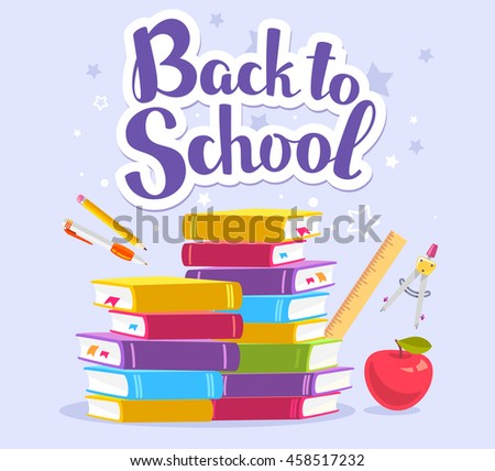 Vector colorful illustration of pile of books, apple, school stationery and text back to school on blue background with stars. Bright design for web, site, advertising, banner, poster, brochure, board - stock vector