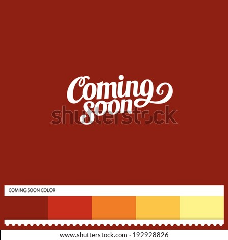 Vector Coming Soon hand lettering - handmade calligraphy and thematic color swatches - stock vector