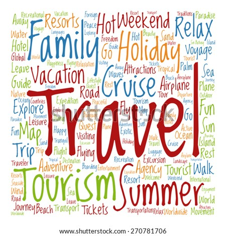 Vector concept or conceptual colorful travel or tourism text word cloud tagcloud isolated on white background, metaphor to vacation, family, summer, voyage, transport, fun, leisure, worldwide cruise - stock vector