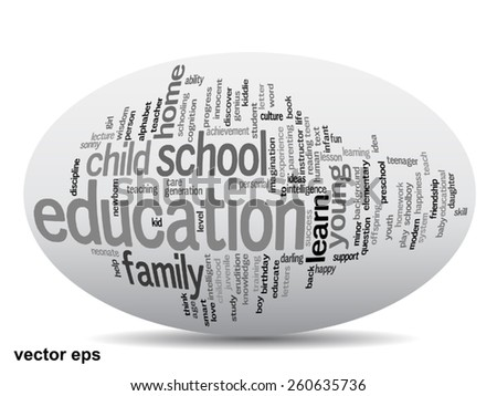 Vector concept oval or ellipse education abstract word cloud, white background metaphor to child family, school, life, learn, knowledge, home, study, teach, educational, achievement, childhood or teen - stock vector