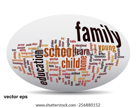 Vector conceptual 3D ellipse education abstract word cloud on white background metaphor to child family, school, life, learn, knowledge, home, study, teach, educational, achievement, childhood or teen - stock vector
