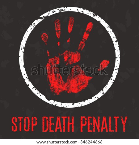 Vector conceptual illustration in grunge style. Stop the death penalty