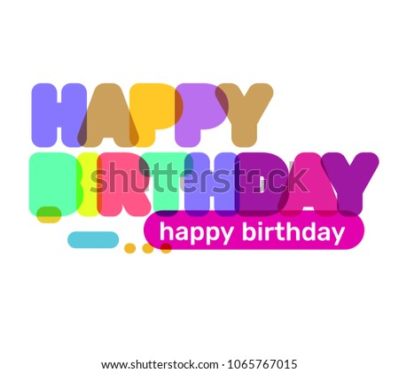 Vector Creative Illustration Of Happy Birthday Word Lettering Typography On White Background Text