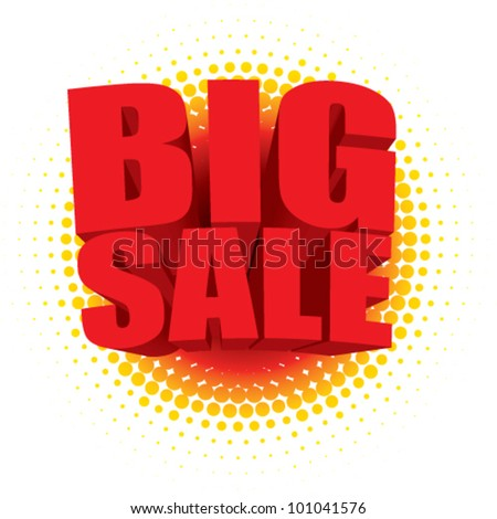 Vector 3D big sale text bursting out of a radial halftone pattern - stock vector