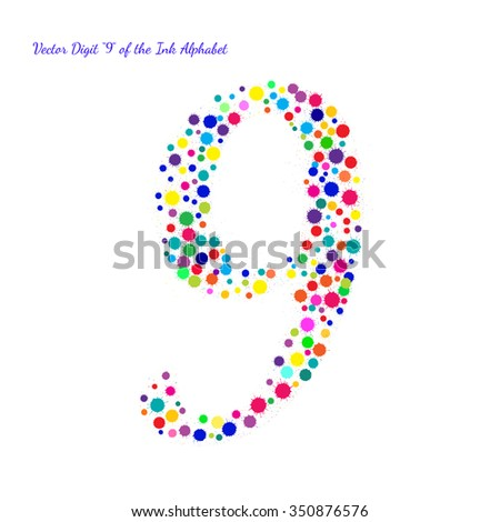 Vector Digit 9 from Bright Color Ink Blots with Splashes. Element for your bright holiday projects and color designs. Just make words. - stock vector