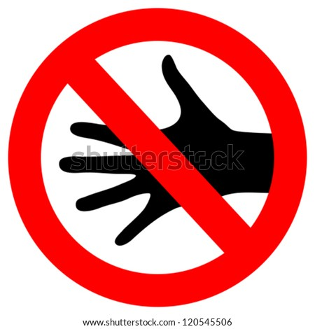 Vector do not touch sign - stock vector