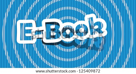 Vector e-book text. Realistic cut, takes the background color. - stock vector