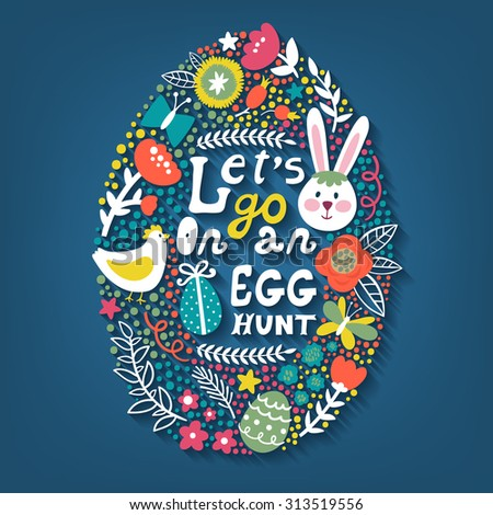 """Vector Easter background with egg made from different elements: rabbit, hen, eggs, flowers, leaves, branches, dots and hand written text """"Let's go on an egg hunt"""". Holiday card. Flat design. - stock vector"""