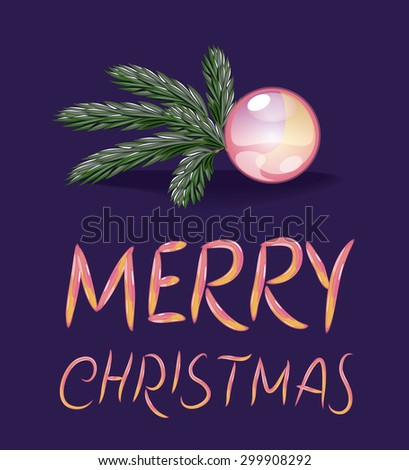 Vector Fir Branch and Glass Decoration on a dark blue background with sparkles  and the Merry Christmas written by hand - stock vector