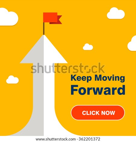 Vector flat flag on Top of 3d Arrow with Text Click here for Keep Moving Forward. Success illustration. Goal achievement. Business concept. Yellow Background brochure title page vector illustration - stock vector