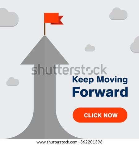 Vector flat flag on Top of 3d Arrow with Text Click here for Keep Moving Forward. Success illustration. Goal achievement. Business concept. Gray Background brochure title page vector illustration - stock vector