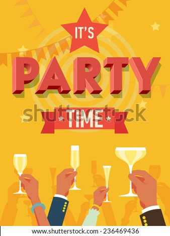 Vector flat modern invitation background on party time with multiple raised hands holding champagne glasses, cheering | Simple corporate celebration event background with 'it's party time' 3d title - stock vector