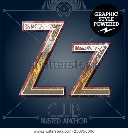 Vector font set of rusted letters. Old school vintage yacht club. Letter Z - stock vector