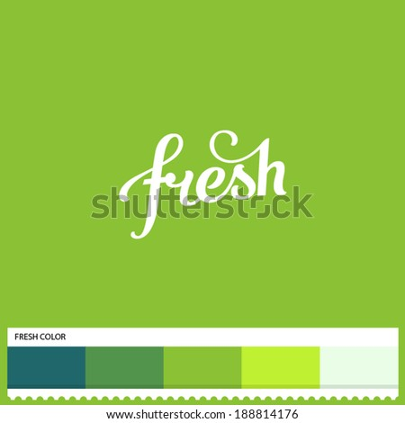 Vector Fresh hand lettering - handmade calligraphy and thematic color swatches - stock vector