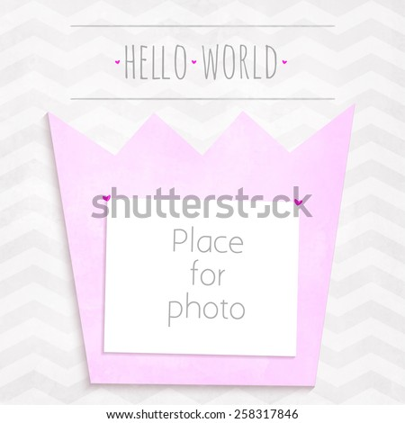 """Vector girl page photo crown frame for album scrapbooking. Design template with gray watercolor background with zigzag pattern and """"Hello world"""" - stock vector"""