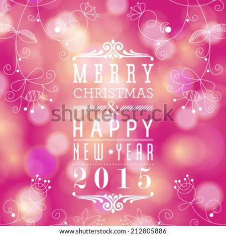 Vector glittery lights background - Merry Christmas and Happy New Year card design. Perfect as invitation or announcement. - stock vector