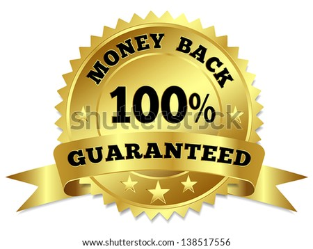 Vector gold circular label badge with text 100 percent money back guaranteed, medal with ribbon and stars on white background. - stock vector