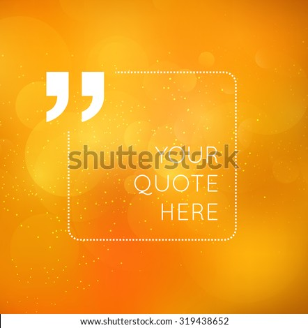 Vector golden blurry glowing bokeh quote background with glitter.