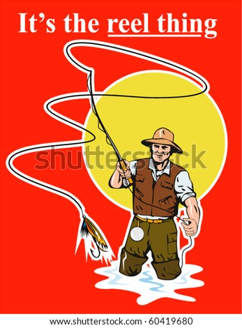 "vector graphic design illustration of a Fly fisherman casting reel with fishing lure bait with text wording   ""it's the reel thing"" set inside a rectangle done in retro style - stock vector"