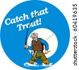 "vector graphic design illustration of Fly fisherman fishing catching trout with fly rod reel and net with text wording   ""catch that trout!"" set inside a blue circle done in retro style - stock photo"