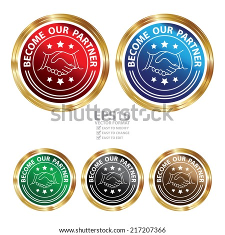 Vector : Graphic for Business Idea Present By Circle Metallic Style Become Our Partner Sticker or Icon Isolated on White Background  - stock vector