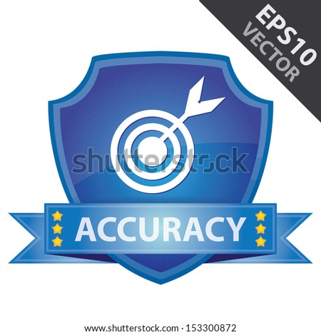 Vector : Graphic For Marketing Campaign, Present By Blue Glossy Style Shield Icon With Accuracy Label and Dartboard Sign Isolated on White Background  - stock vector