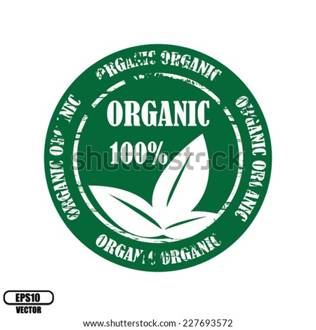 Vector: Green rubber stamp, label, symbol and sticker with text 100% and three leafs Organic natural product isolated on white background.  - stock vector