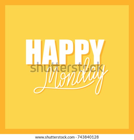 Vector greeting card design lettering happy stock vector 743840128 vector greeting card design with lettering happy monday m4hsunfo Image collections