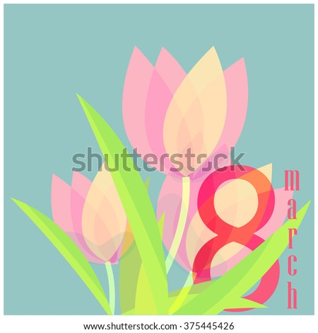 Vector greeting card with a bouquet of tulips. 8 march. Woman's day. Vector illustration.  Elegant and trendy concept