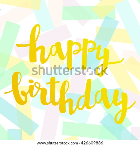 Vector greeting card with Happy Birthday lettering. Modern background with paper pastel confetti - stock vector