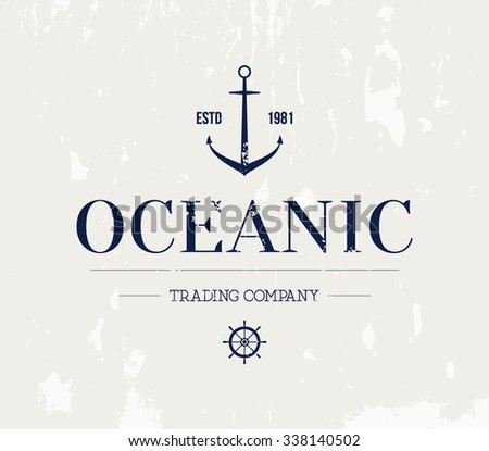 Vector grungy nautic logo template over textured background. Retro vintage design, hipster style. Brand, branding, logotype, company, identity - stock vector